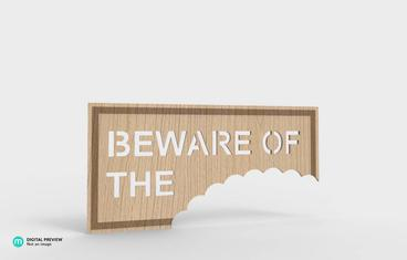 """Be aware of …"" sign"